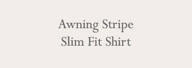 Awning Stripe Slim Fit Shirt