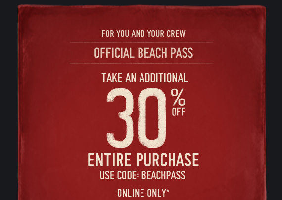 FOR YOU AND YOUR CREW | OFFICIAL BEACH PASS | TAKE AN ADITIONAL 30% OFF  ENTIRE PURCHASE USE CODE: BEACHPASS ONLINE ONLY*
