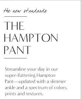 the new standards | THE HAMPTON PANT