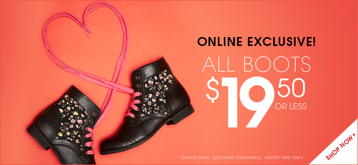 Online Exclusive! All Boots $19.50 or Less!