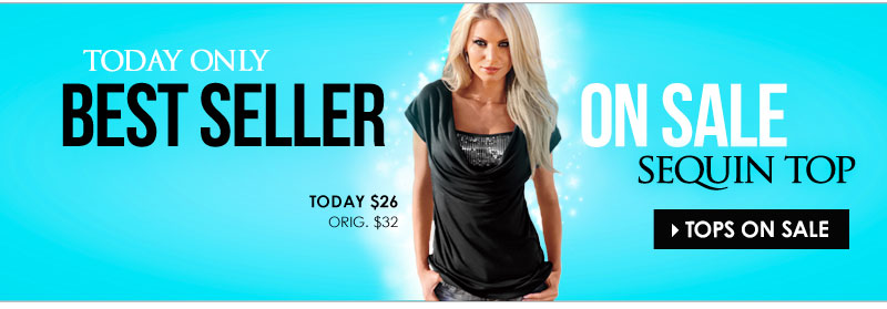 TODAY ONLY - Best Selling Sequin Top ON SALE! Shop TOPS ON SALE!