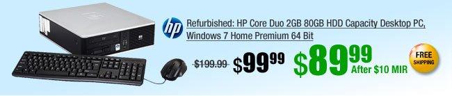 Refurbished: HP Core Duo 2GB 80GB HDD Capacity Desktop PC, Windows 7 Home Premium 64 Bit