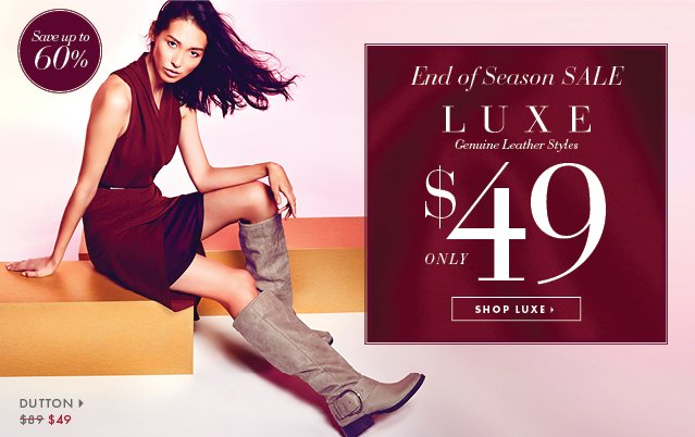 End Of Season Sale - Luxe Genuine Leather Styles - Only $49 - Shop Luxe
