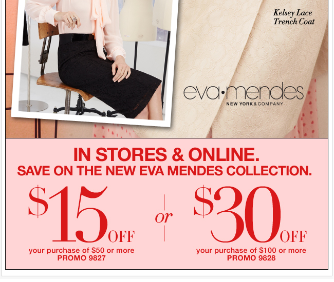 Use this coupon on the New Eva Mendes Collection!