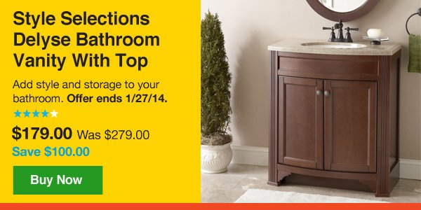 Style Selections Delyse Bathroom Vanity With Top. Add style and storage to your bathroom. Offer ends 1/27/14. Buy Now.