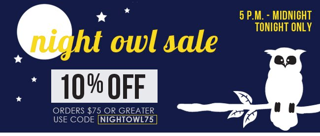 Night Owl Sale Tonight Only
