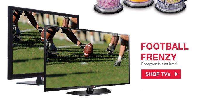 Football frenzy | Shop TVs