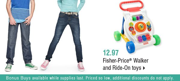 12.97 Fisher-Price® Walker and Ride-On  toys.