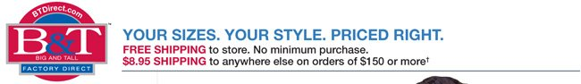 B&T Direct: Your Sizes. Your Style. Priced Right