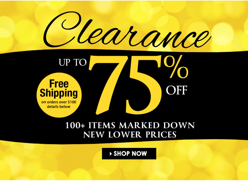 Up to 75% OFF Clearance! New Lower Prices; 100+ Items Marked Down! SHOP NOW!