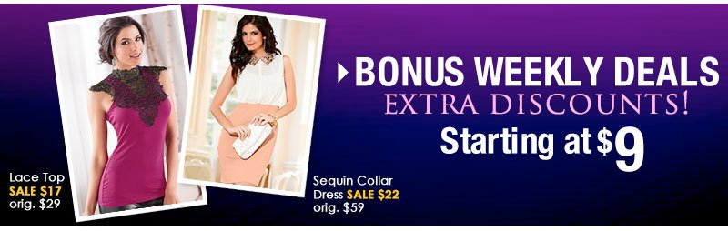 BONUS Weely Deals - Extra Discounts starting at $9!