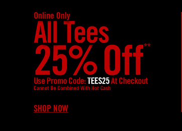 ONLINE ONLY - TEES 25% OFF