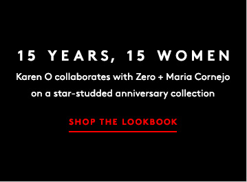 Her collaboration with Zero + Maria Cornejo is just the beginning. Shop the rock star's must-haves now.