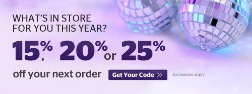 What's in store for you this year? Up to 25% Off!