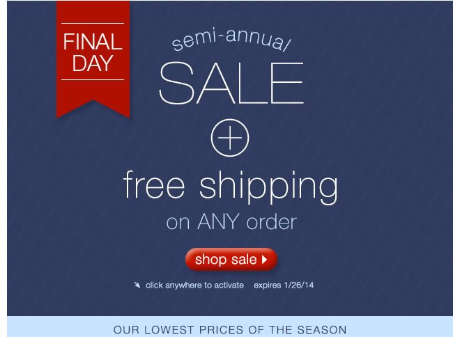 Semi-Annual Sale + Free Shipping On ANY Order.