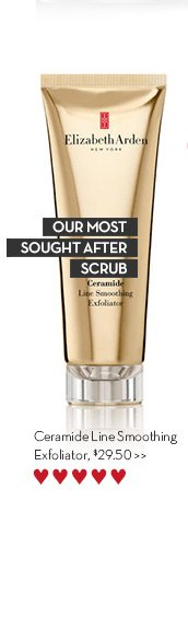 OUR MOST SOUGHT AFTER SCRUB. Ceramide Line Smoothing Exfoliator, $29.50.