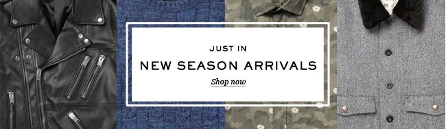 Just In: New Season Arrivals. Shop now