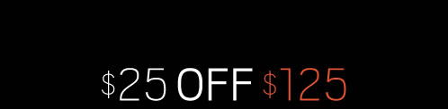 $25 )ff $125