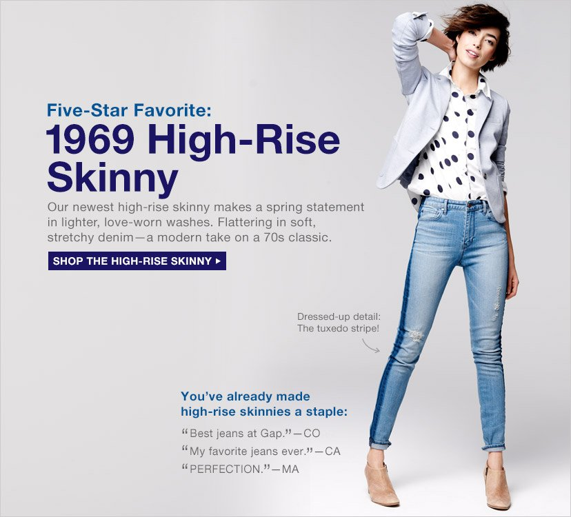 Five-Star Favorite: 1969 High-Rise Skinny | SHOP THE HIGH-RISE SKINNY