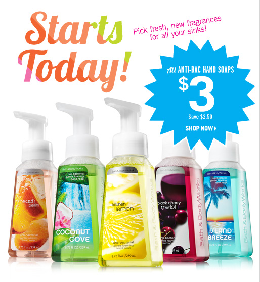 All Anti-Bac Hand Soaps – $3