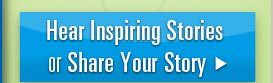 Hear or Share Inspiration Stories
