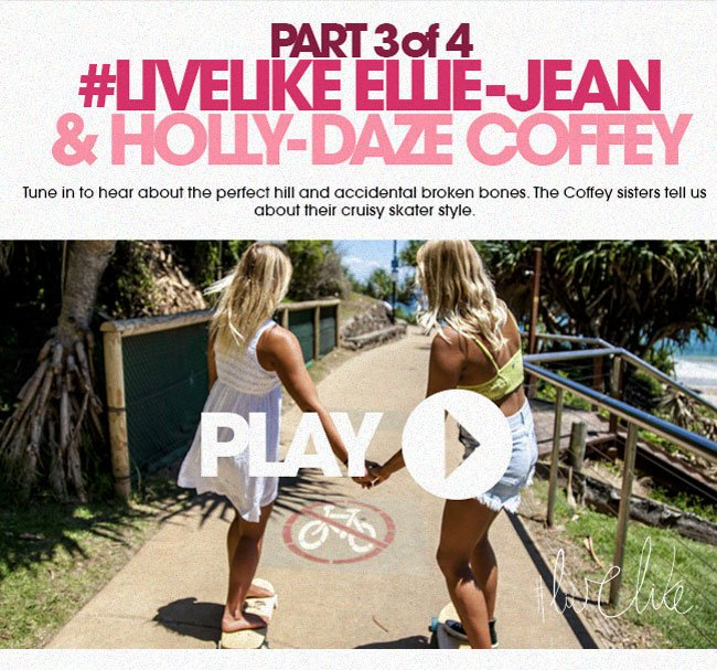 Part 3 - Live Like Ellie-Jean and Holly-Daze Coffey