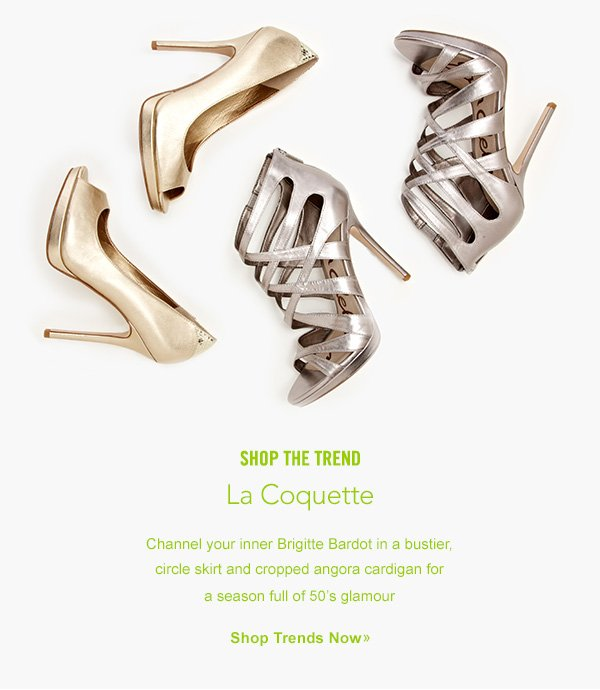 SHOP THE TREND. La Coquette.