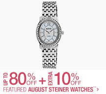 Up to 80% off + Extra 10% off Featured August Steiner Watches**