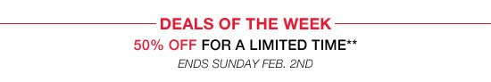 deals of the week. 50% off for a limited time. ends Feb 2