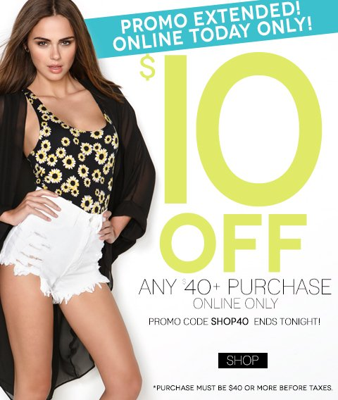 Savings extended! Just one more day... Take $10 off any $40 online only.