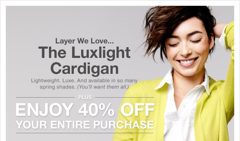 Layer We Love... The Luxlight Cardigan | PLUS ENJOY 40% OFF YOUR ENTIRE PURCHASE