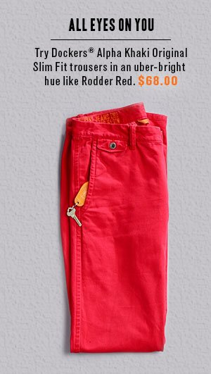 All Eyes on You - Try Dockers Alpha Khaki Original Slim Fit trousers in an uber-bright hue like Rodder Red. $68.00
