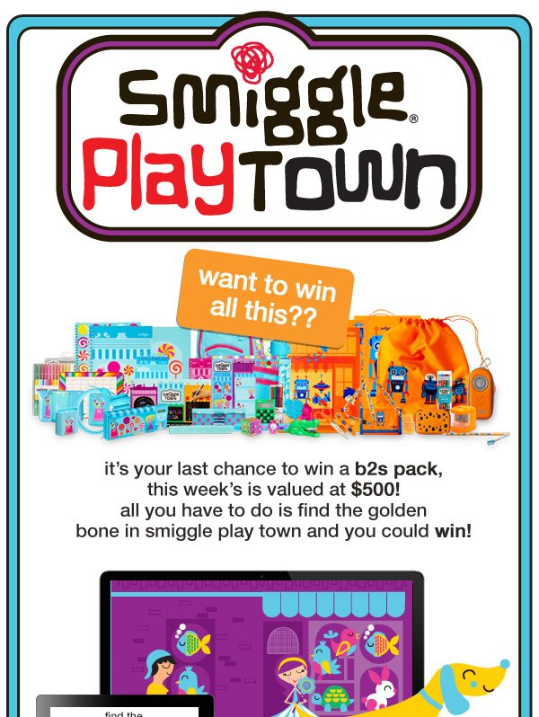 smiggle play town - want to win all this?? - it's your last chance to win a b2s pack,  this week's is valued at $500! all you have to do is find the golden bone in smiggle play town and you could win!