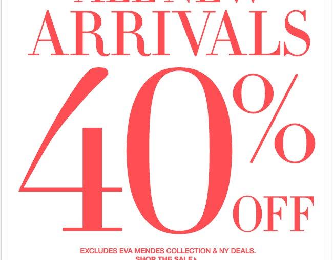 New Arrivals 40% Off!