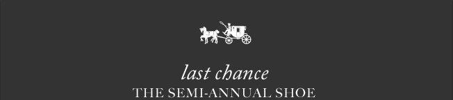 LAST CHANCE THE SEMI-ANNUAL SHOE