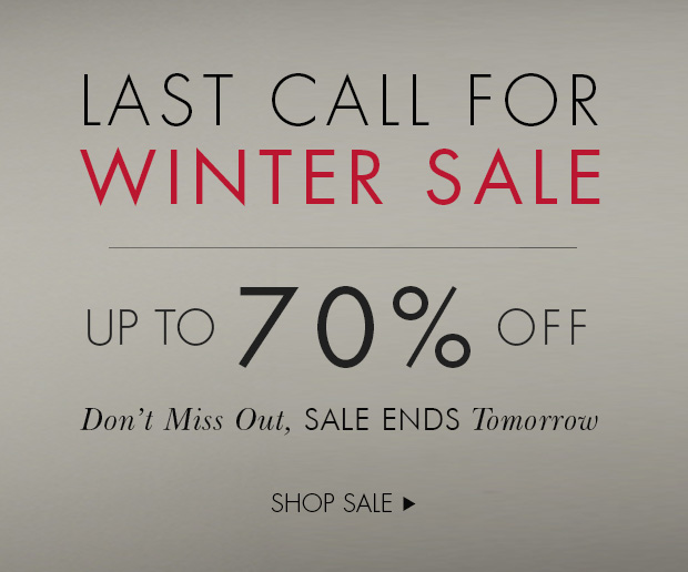 Download Images: Last call for Winter Sale up to 70% off.