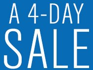 A 4-DAY SALE