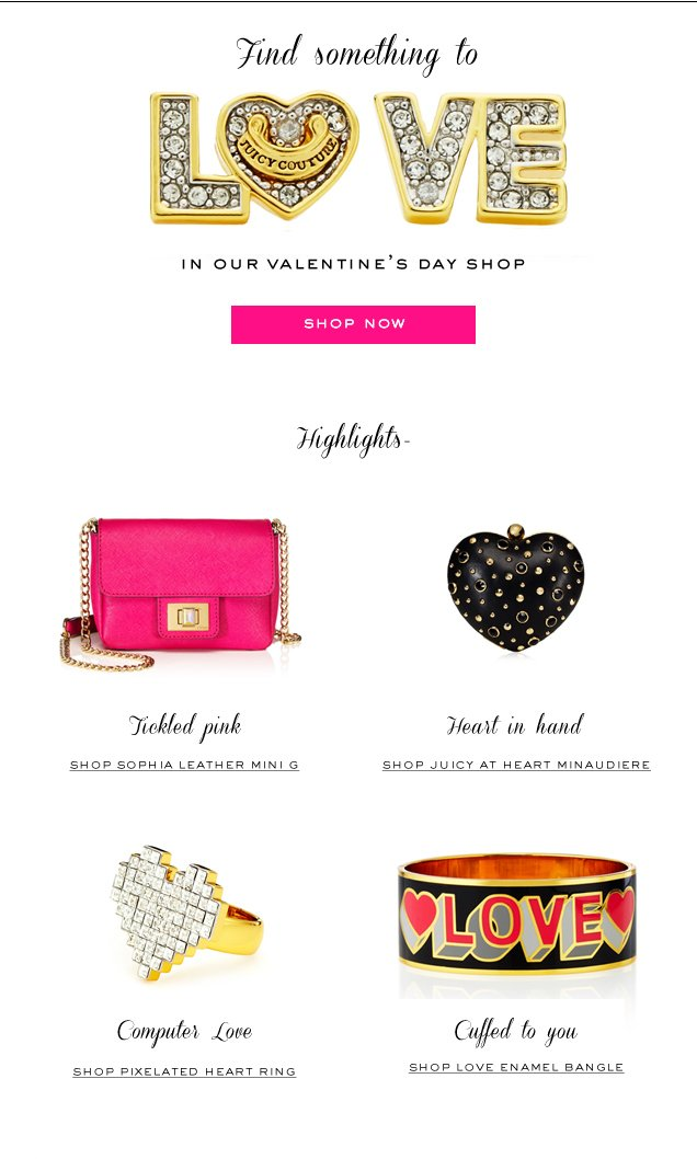 Find something you LOVE in our Valentine's Day shop. SHOP NOW.