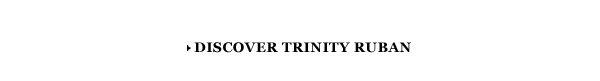 DISCOVER TRINITY RUBAN