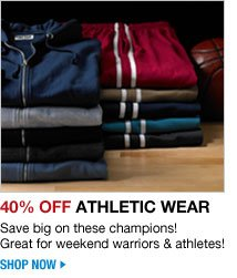 40 percent off athletic wear - save big on these champions! great for weekend warriors and athletes - shop now