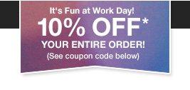 10% Fun at Work Day!