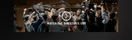 WATCH THE DIRECTOR'S CUT »