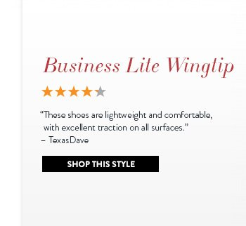 """Business Lite Wingtip """"These shoes are lightweight and comfortable, with excellent traction on all surfaces."""" - TexasDave Shop This Style »"""