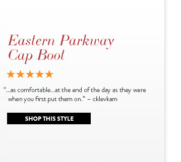 """Eastern Parkway Cap Boot """"...as comfortable...at the end of the day as they were when you first put them on."""" - cklevkam Shop This Style"""