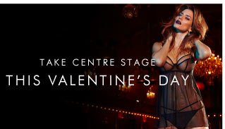 Take centre stage this Valentines Day