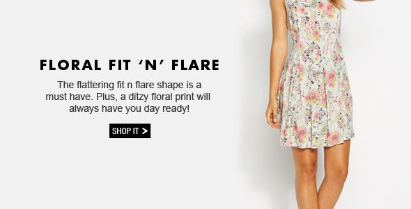 Floral Fit 'N' Flare. The flattering fit n flare shape is a must have. Plus, a ditzy floral print will always have you day ready! Shop It.