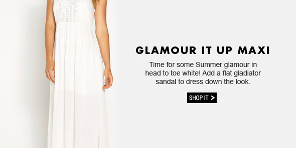 Glamour It Up Maxi. Time for some Summer glamour in head to toe white! Add a flat gladiator sandal to dress down the look. Shop It.