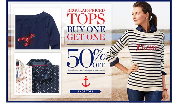 Regular-priced tops. Buy One Get One 50% off. Second item must be of equal or lesser value.
