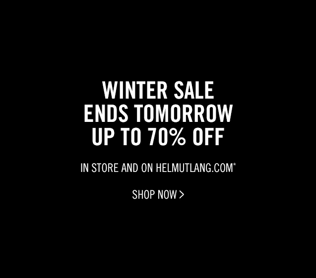 HAPPY 2014 - ADDITIONAL 25% OFF WINTER SALE* - IN STORE AND ON HELMUTLANG.COM - SHOP NOW >