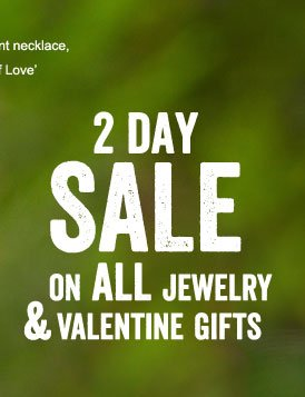 2 Day SALE On All Jewelry and Valentine Gifts